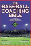 The Baseball Coaching Bible, Jerry Kindall and John Winkin, 0736001611