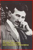 On Light and Other High Frequency Phenom, Tesla, Nikola, 0809501619