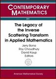 The Legacy of the Inverse Scattering Transform in Applied Mathematics, , 0821831615