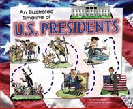 An Illustrated Timeline of U. S. Presidents, Mary Englar, 1404871616