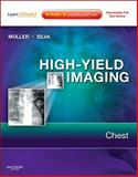 High-Yield Imaging: Chest : Expert Consult - Online and Print, Muller, Nestor L., 1416061614