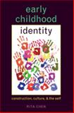 Early Childhood Identity : Construction, Culture, and the Self, Chen, Rita, 1433101610