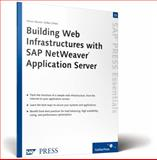 Building Web Infrastructures with SAP NetWeaver : SAP PRESS Essentials 33, Zirkel, Volker and Nocon, Oliver, 1592291619