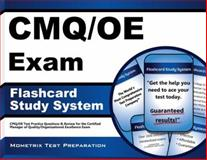 CMQ/OE Exam Flashcard Study System : CMQ/OE Test Practice Questions and Review for the Certified Manager of Quality/Organizational Excellence Exam, CMQ/OE Exam Secrets Test Prep Team, 1621201619