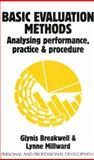 Basic Evaluation Methods : Analysing Performance, Practice and Procedure, Millward, Lynne J and Breakwell, Glynis M., 1854331612