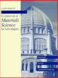 Fundamentals of Materials Science for Technologists : Properties, Testing and Laboratory Exercises, Horath, Larry, 0023571616