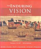 The Enduring Vision Vol. 1 : A History of the American People to 1877, Boyer, Paul S. and Clark, Clifford E., Jr., 0618801618