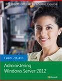 Exam 70-411 Administering Windows Server 2012, Microsoft Official Academic Course, 1118511611