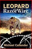 Leopard on a Razor Wire, Michael Callender, 1492291617