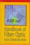 Handbook of Fiber Optic Data Communication, Eric Maass, 0124371620