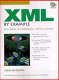 XML by Example : Building E-Commerce Applications, McGrath, Sean, 0139601627