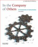 In the Company of Others : An Introduction to Communication, Rothwell, J. Dan, 0199861625