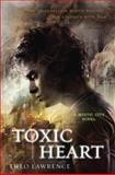 Toxic Heart, Theo Lawrence, 0385741626