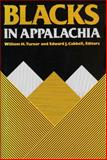 Blacks in Appalachia, Turner, William H. and Cabbell, Edward J., 081310162X