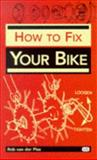 How to Fix Your Bike, Langley, Jim and Van der Plas, Robert, 0933201621