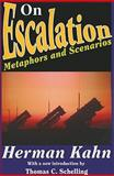 On Escalation : Metaphors and Scenarios, Kahn, Herman, 1412811627