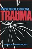 Psychological Trauma, Van der Kolk, Bessel A., 1585621625