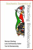 Stochastic Dynamics of Reacting Biomolecules, Ebeling, Werner and Schimansky-Geier, Lutz, 9812381627
