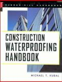 Construction Waterproofing Handbook, Kubal, Michael T., 0071351620