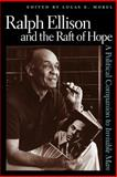 Ralph Ellison and the Raft of Hope : A Political Companion to Invisible Man, , 0813191629