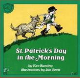 St. Patrick's Day in the Morning, Eve Bunting, 0899191622