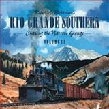 Robert W. Richardson's Rio Grande Southern, Volume 3, Robert W. Richardson, 0911581626