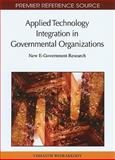 Applied Technology Integration in Governmental Organizations : New E-Government Research, Vishanth Weerakkody, 1609601629