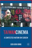 Taiwan Cinema : A Contested Nation on Screen, Hong, Guo-Juin, 0230111629