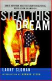 Steal This Dream, Larry Sloman, 0385411626