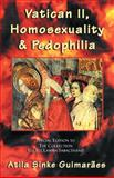 Vatican II, Homosexuality, and Pedophilia : Special Edition to the Collection Eli, Eli Lamma Sabacthani?, Guimarães, Atila Sinke, 0972651624