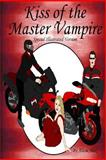 Kiss of the Master Vampire, Alicia Alex, 1452871620