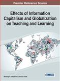 Effects of Information Capitalism and Globalization on Teaching and Learning, , 1466661623