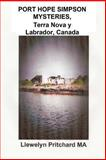 PORT HOPE SIMPSON MYSTERIES, Newfoundland and Labrador, Canada, Llewelyn Pritchard, 1480041629