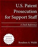 U. S. Patent Prosecution for Support Staff, Rosaleen Walsh, 1492921629