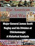 Major General James Scott Negley and His Division at Chickamauga: a Historical Analysis, U. S. Army U.S. Army Command and  Staff College, 1500381624