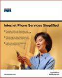 Internet Phone Services Simplified : An Illustrated Guide to Understanding, Selecting, and Implementing VoIP-Based Internet Phone Services for Your Home, Doherty, Jim and Anderson, Neil T., 1587201623