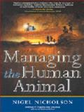 Managing the Human Animal, Nicholson, Nigel, 1587991624