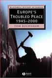 Europe's Troubled Peace, 1945-2000, Buchanan, Tom, 063122162X