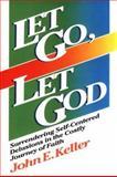 Let Go, Let God, John E. Keller, 0806621621