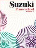 Suzuki Piano School, Vol 3, Shinichi Suzuki and Alfred Publishing Staff, 087487162X