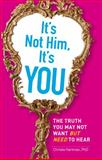 It's Not Him, It's You, Christie Hartman, 1440501629