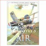 Knights of the Air, David L. Bashow, 1552781623