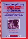 Transdisciplinary Play-Based Assessment : A Functional Approach to Working with Young Children, Linder, Toni W., 1557661626
