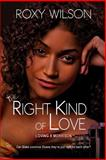 The Right Kind of Love, Wilson, Roxy, 1631051628