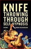 Knife Throwing Through Self-Hypnosis, Robin Richardson, 1770411623