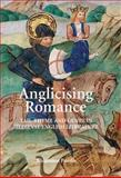 Anglicising Romance : Tail-Rhyme and Genre in Medieval English Literature, Purdie, Rhiannon, 1843841622