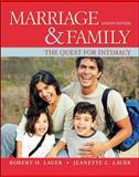 Marriage and Family : The Quest for Intimacy, Lauer, Jeanette and Lauer, Robert, 0078111625