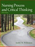 Nursing Process and Critical Thinking, Wilkinson, Judith M., 0132181622