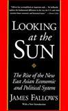 Looking at the Sun, James M. Fallows and James Fallows, 0679761624