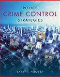 Police Crime Control Strategies, Hoover, Larry, 1133691625